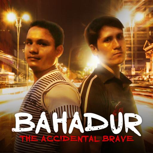 Bahadur The Accidental Brave