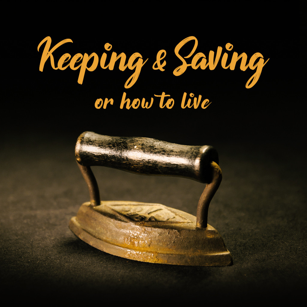 Keeping and Saving