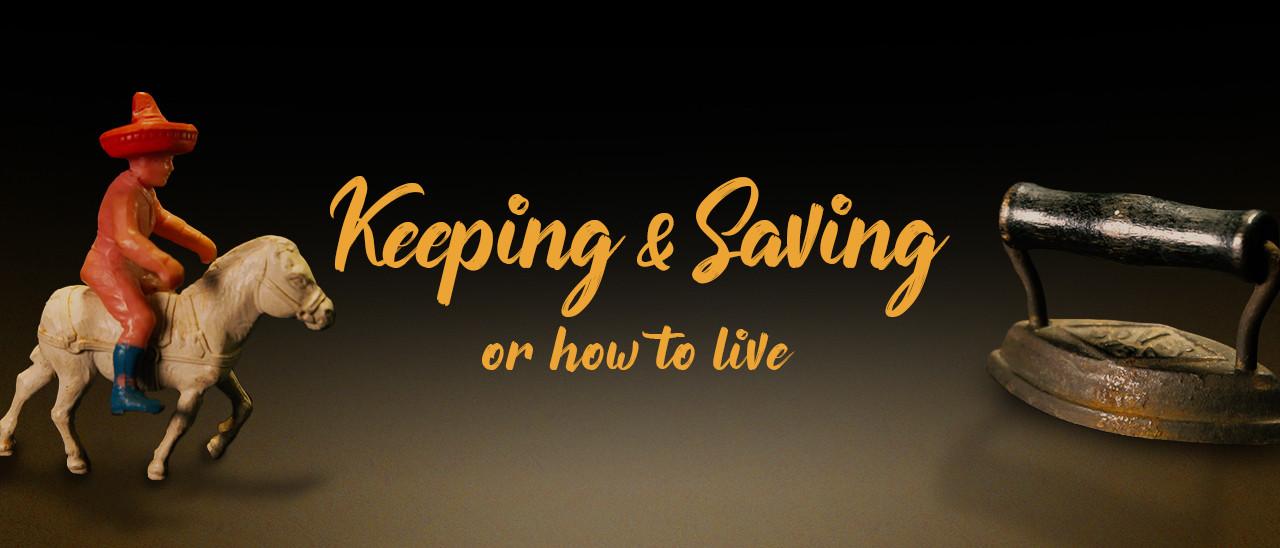 Keeping and Saving