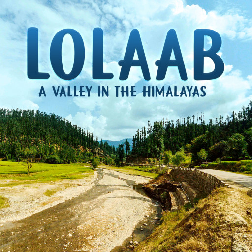 Lolaab: A Valley in the Himalayas