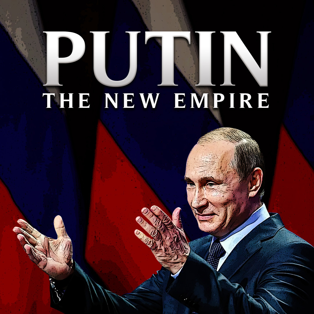 Putin: The New Empire