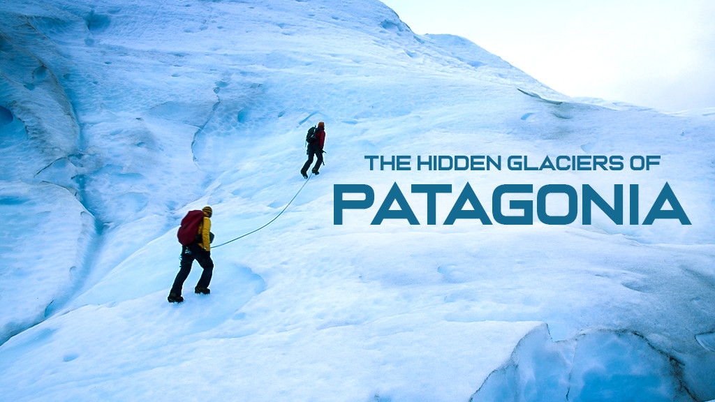 The Hidden Glaciers Of Patagonia