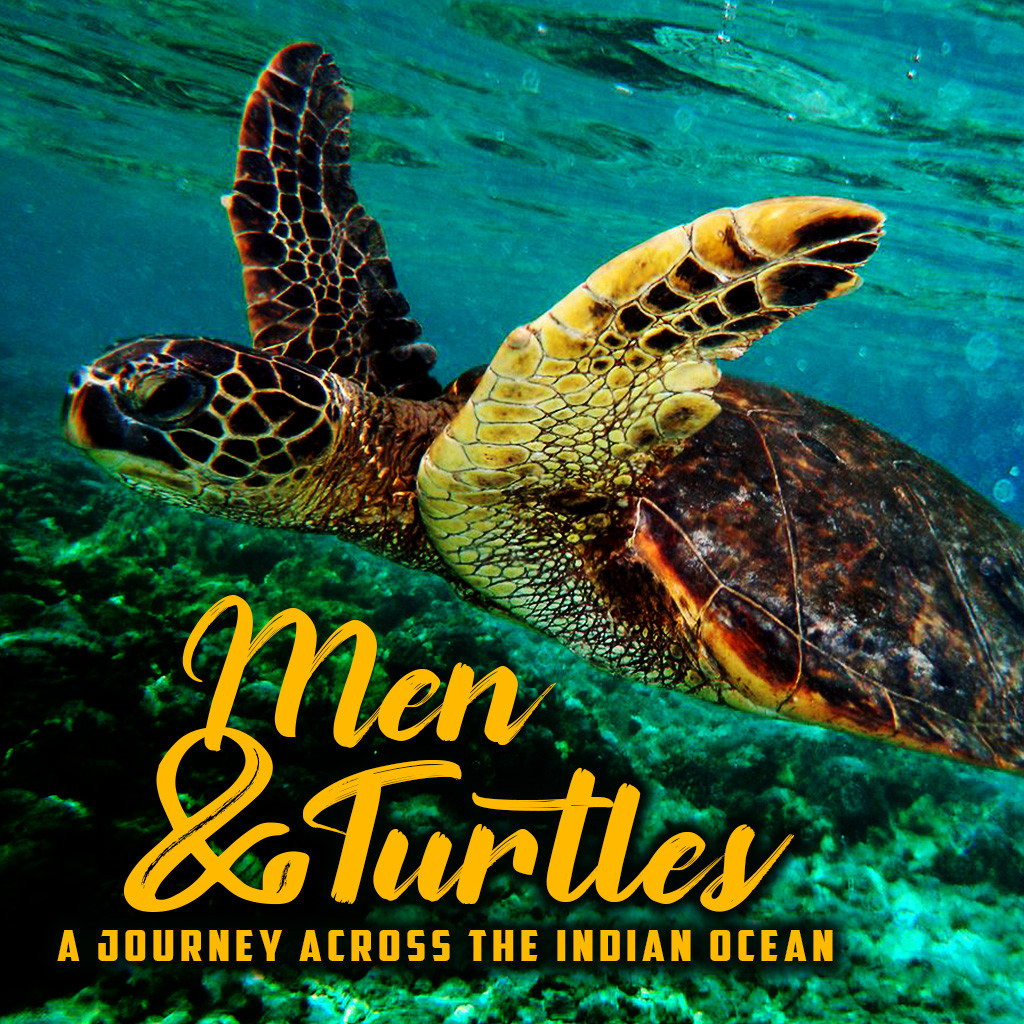 Men And Turtles, A journey across the Indian Ocean