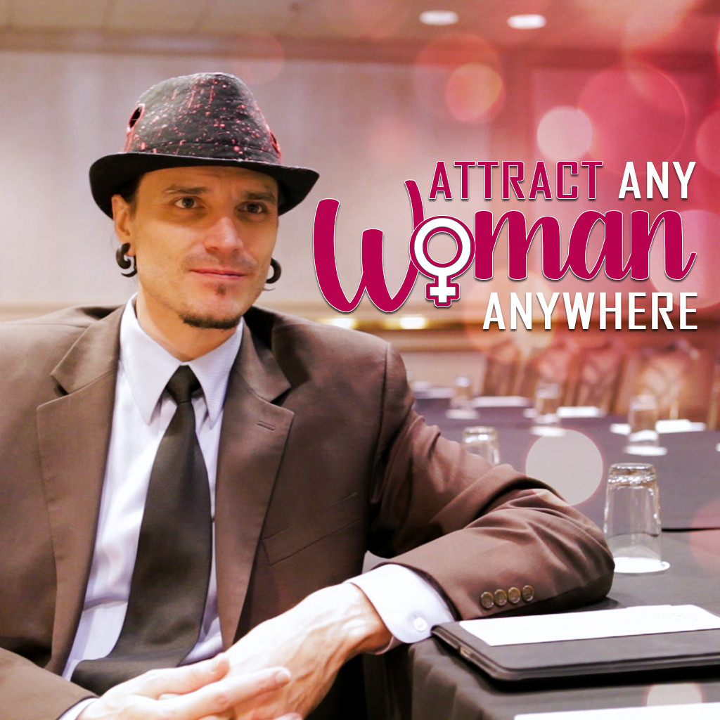 Attract Any Woman Anywhere