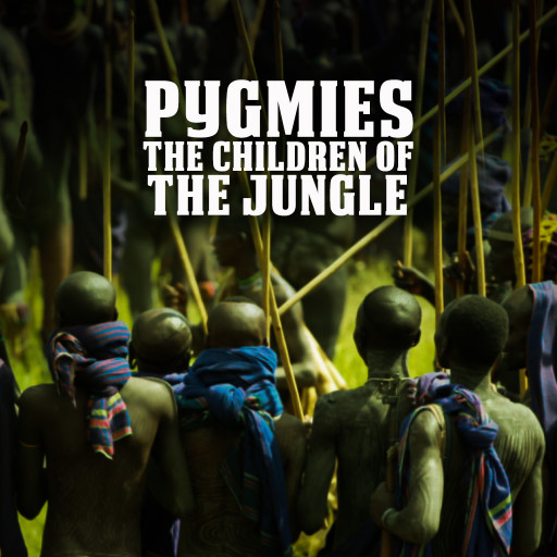Pygmies - The Children Of The Jungle