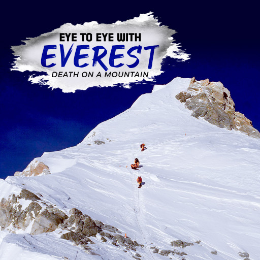 Eye To Eye With Everest: Death On A Mountain
