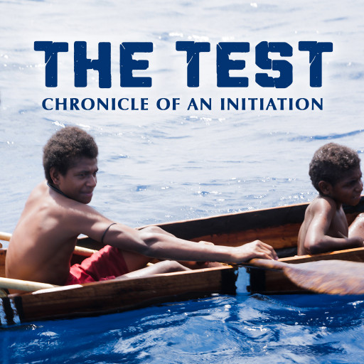 The Test, Chronicle of an Initiation