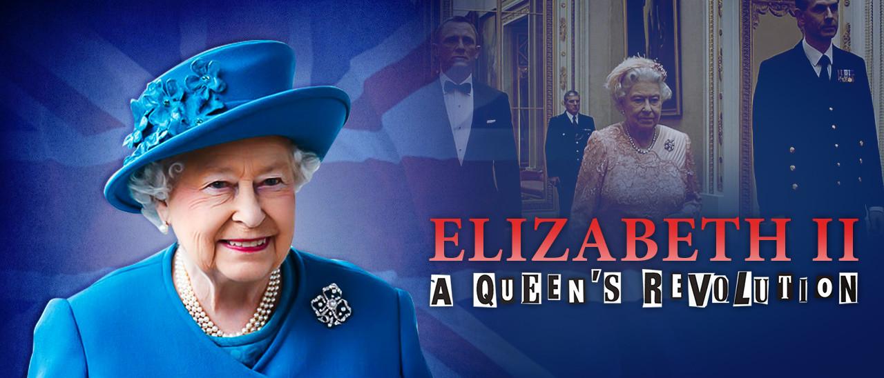 Elizabeth II: A Queen's Revolution