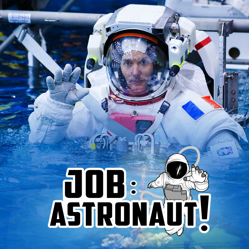 JOB: ASTRONAUT!