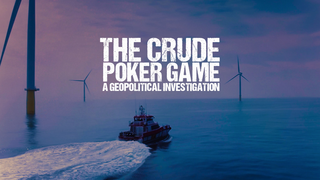 THE CRUDE POKER GAME - A GEOPOLITICAL INVESTIGATION