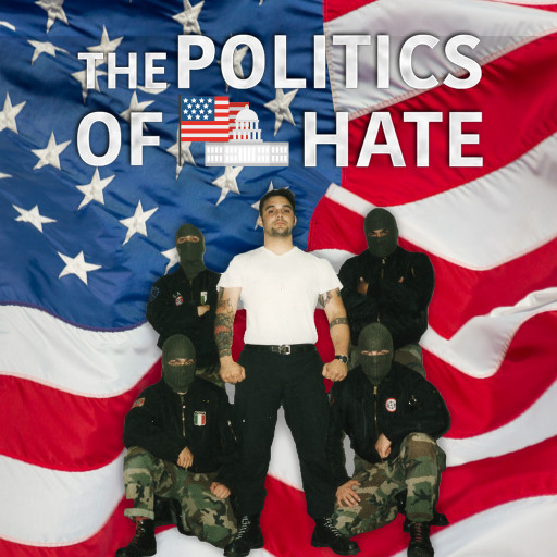 The Politics of Hate