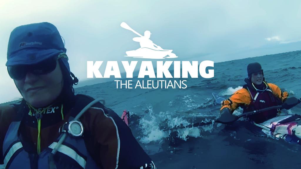 Kayaking the Aleutians