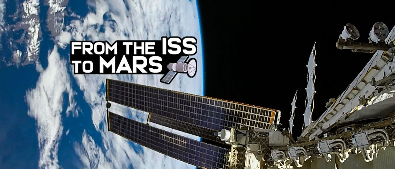 From ISS To Mars - Space, The Future Of The Earth?