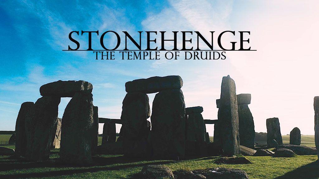 STONEHENGE - The Temple of Druids