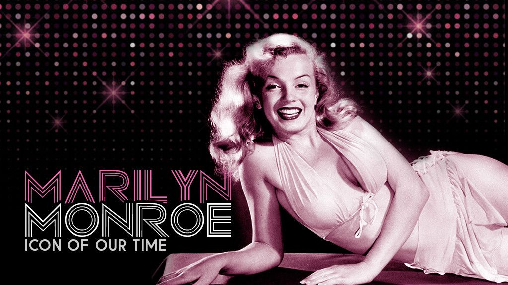 Marilyn Monroe: Icon of Our Time