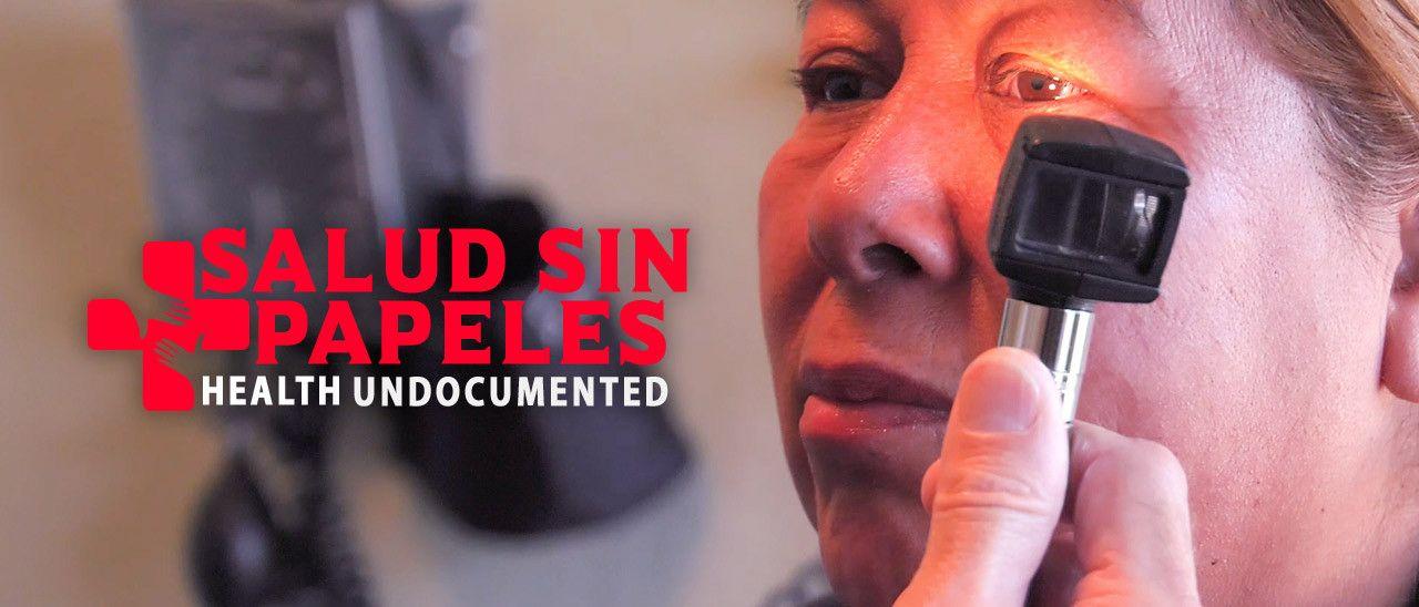 Salud Sin Papeles: Health Undocumented