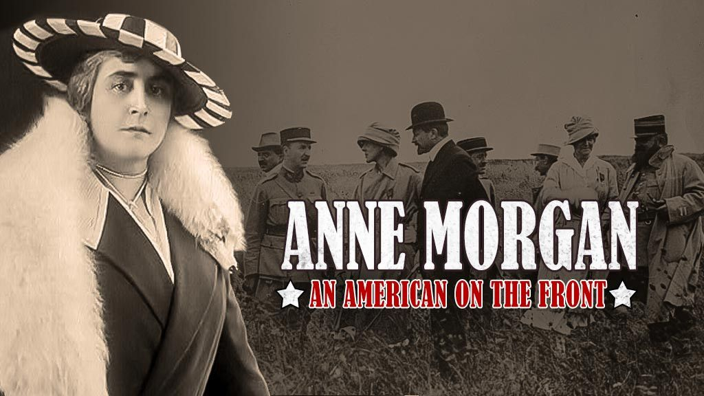 Anne Morgan, An American On The Front